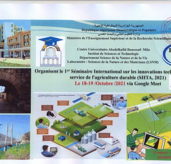 Organisation le 1 Séminaire international sur les innovations technologiques au service de l'agriculture durable (SIITA ,2021)